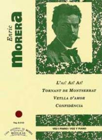 Ai, Ai, Ai!-Tornant de Montserrat-Vetlla d'amor-Confidència, by Enric Morera