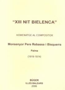 XIII Nit bielenca. Homenaje al compositor Pere Rebassa i Bisquerra (1919-1974)