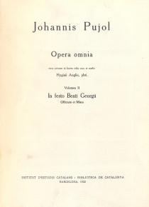 Johannis Pujol - Oper Omnia. In Festo Beati Georgii - vol II