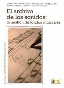 El archivo de los sonidos. la gestión de fondos musicales.