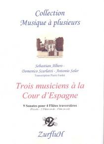 Trois musicines à la cour d'Espagne - 9 sonates