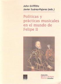 Políticas y prácticas musicales en el mundo de Felipe II