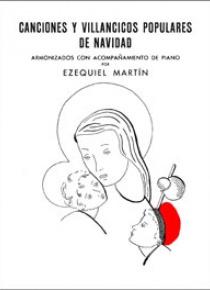 Canciones y villancicos, by Ezequiel Martín