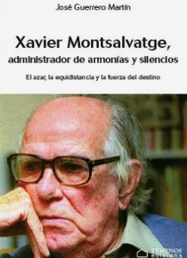 Xavier Montsalvatge, administrador de armonías y silencios. El azar, la equidistancia y la fuerza del destino