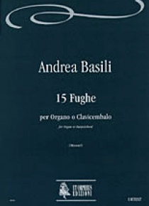 15 Fugues (Venezia 1776) for Organ or Harpsichord, de Andrea Basili