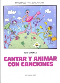 Cantar y animar con canciones (con CD)