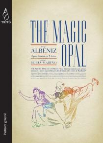 The Magic Opal, òpera en 2 actes