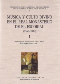 Música y culto divino en el Real Monasterio de el Escorial (1563 - 1837)  2 volums