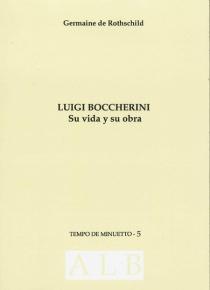 Luigi Boccherini. Su vida y su obra.