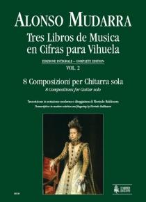 Tres Libros de Músico en cifras para vihuela - vol. 2 - 8 composizioni per Chitarra sola