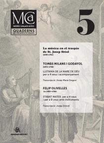 Mestres Catalans Antics, vol. V: Milans. Lletania de la Mare de Déu / Olivelles. Stabat Mater. La música en el traspàs de St. Josep Oriol (1650-1702