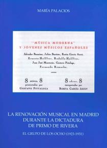 La renovación musical en Madrid durante la dictadura de Primo de Rivera.: el grupo de los ocho.