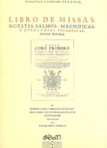 Libro de misas, motetes, salmos, magnificas y otras cosas tocantes al culto divino Vol. IV