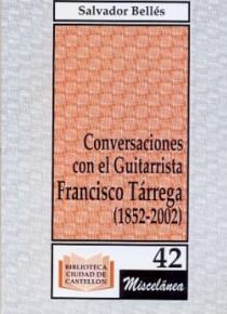 Conversaciones con el guitarrista Francisco Tárrega (1852-2002)
