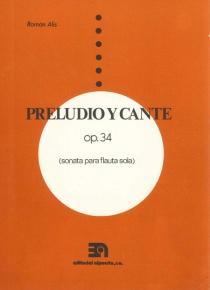 Preludio y cante op. 34. Sonata para flauta sola