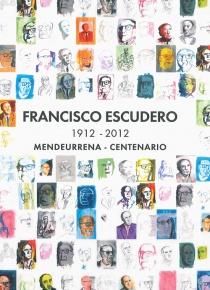 Francisco Escudero. 1912-2012. Centenario