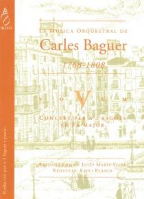 La Música Orquestral de Carles Baguer, vol. V (Concert per a dos fagots i orquestra en Fa major, reducció)