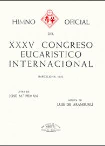Himno XXXV Congreso Eucarístico Internac., a 3 voces y coro, de Luis De. Aramburu