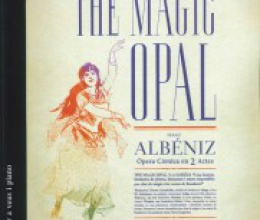 The Magic Opal, by Isaac Albéniz, in a voice edition