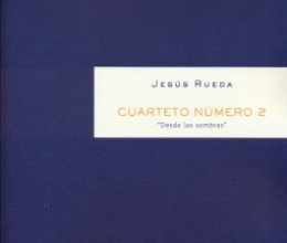 New release by Jesús Rueda: Second Quartet