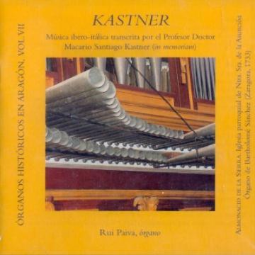 Kastner. Música ibero-itálica. Órganos históricos en Aragón, VII