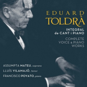 Eduard Toldrà. Complete voice and piano works