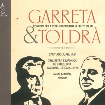 TOLDRÀ: Suite en Mi / GARRETA: Concert per a violí i orquestra