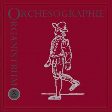 Orchèsographie. Organistrum Ensemble