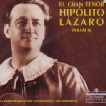 The Great Tenor Hipólito Lázaro (vol. I)