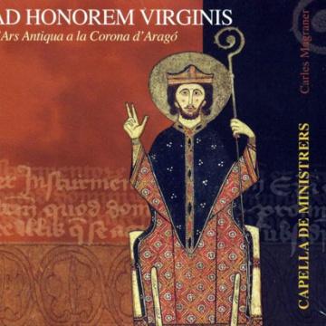Ad Honorem Virgines. L'ars Antiqua a la Corona d'Aragó