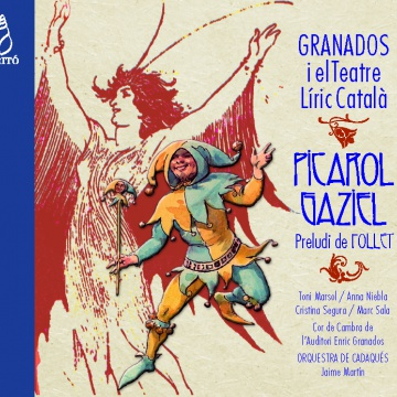 Granados and the Lyrical Theatre.  «Picarol» & «Gaziel»