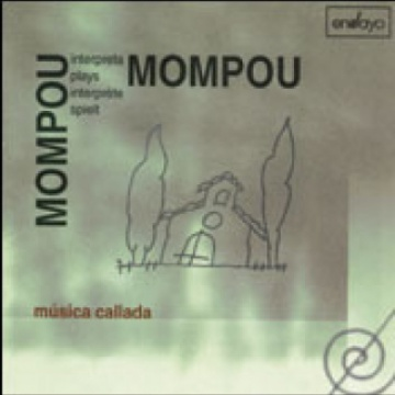 Mompou interpreta Mompou (1): Música callada