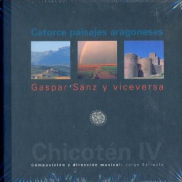 Catorce paisajes aragoneses. Gaspar Sanz y viceversa. Chicotén IV