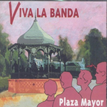 Plaza Mayor. Viva la banda