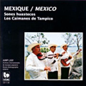 Mexique: Sones Huastecos-Los Caimanes de Tampico
