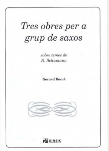 Tres obres per a grup de saxos, sobe temes de Robert Schumann