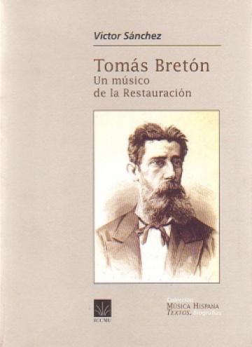 Tomás Bretón: Un músico de la Restauración