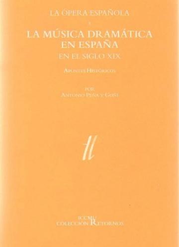 La ópera española y la música dramática en España en el siglo XIX. Apuntes históricos