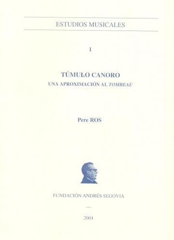 Túmulo Canorio. Una aproximación al Tombeau
