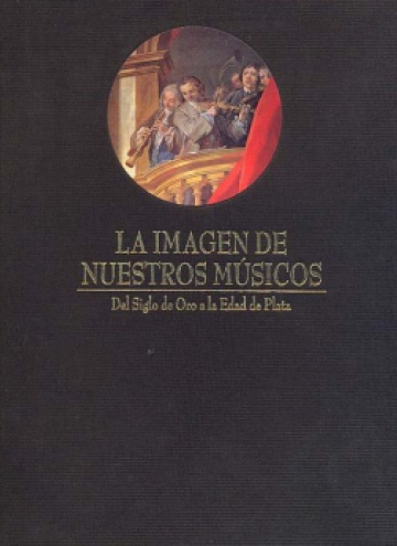 La imagen de nuestros músicos. Del Siglo de Oro a la Edad de Plata