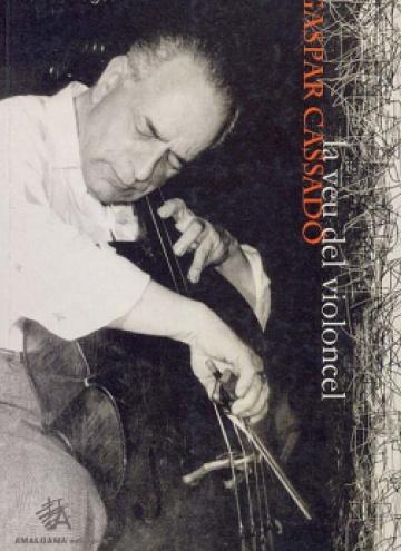 Gaspar Cassadó. La veu del violoncel