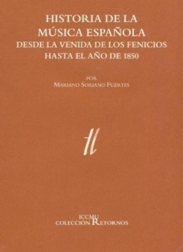 Historia de la música española des de la venida de los fenicios hasta el año de 1850 (2 vol.)