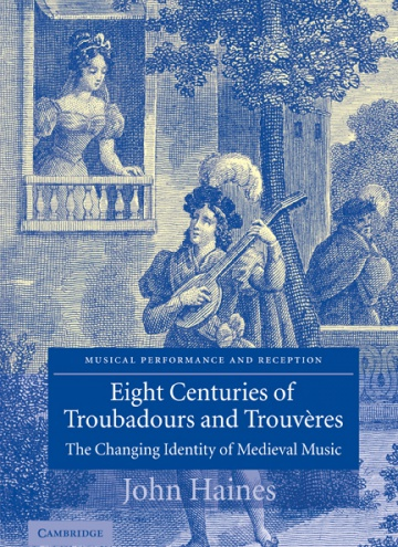 Eight Centuries of Troubadours and Trouvères<br />The Changing Identity of Medieval Music<br />