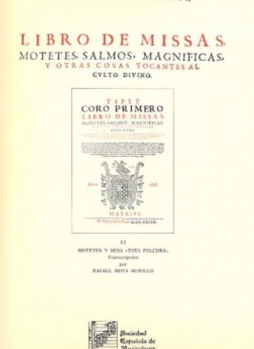 Libro de misas, motetes, salmos, magnificas y otras cosas tocantes al culto divino Vol.II - Motetes y misa
