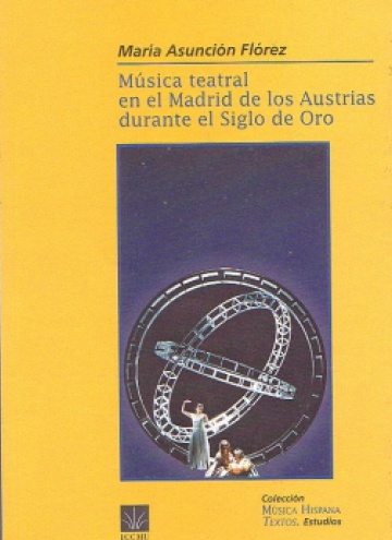 Música teatral en el Madrid de los Austrias durante el Siglo de Oro