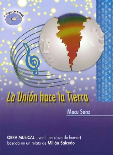 La Unión Hace la Tierra + CD