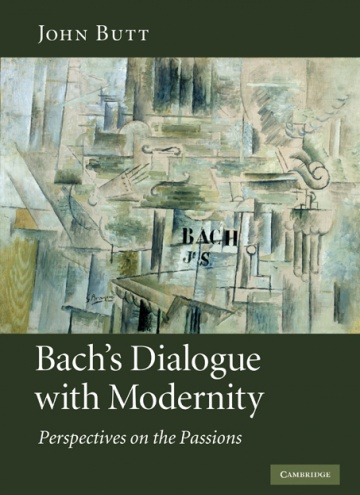 Bach's Dialogue with Modernity<br />Perspectives on the Passions<br />