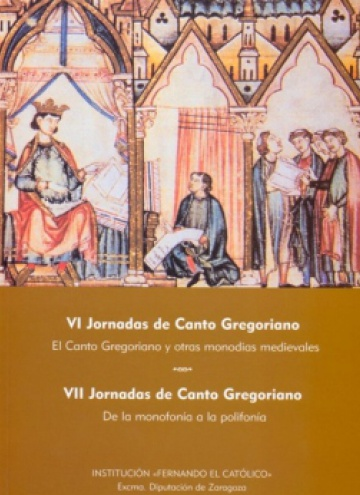 VI Jornadas de Canto Gregoriano. El canto gregoriano y otras monodias medievales. VII Jornadas de Ca
