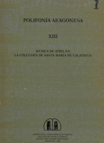 Música de Atril en la colegiata de Santa María de Calatayud [Polifonía Aragonesa, XIII]