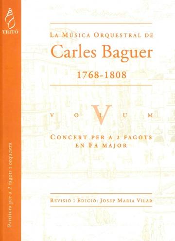 La Música Orquestral de Carles Baguer, vol. V (Concert per a dos fagots i orquestra en Fa major)